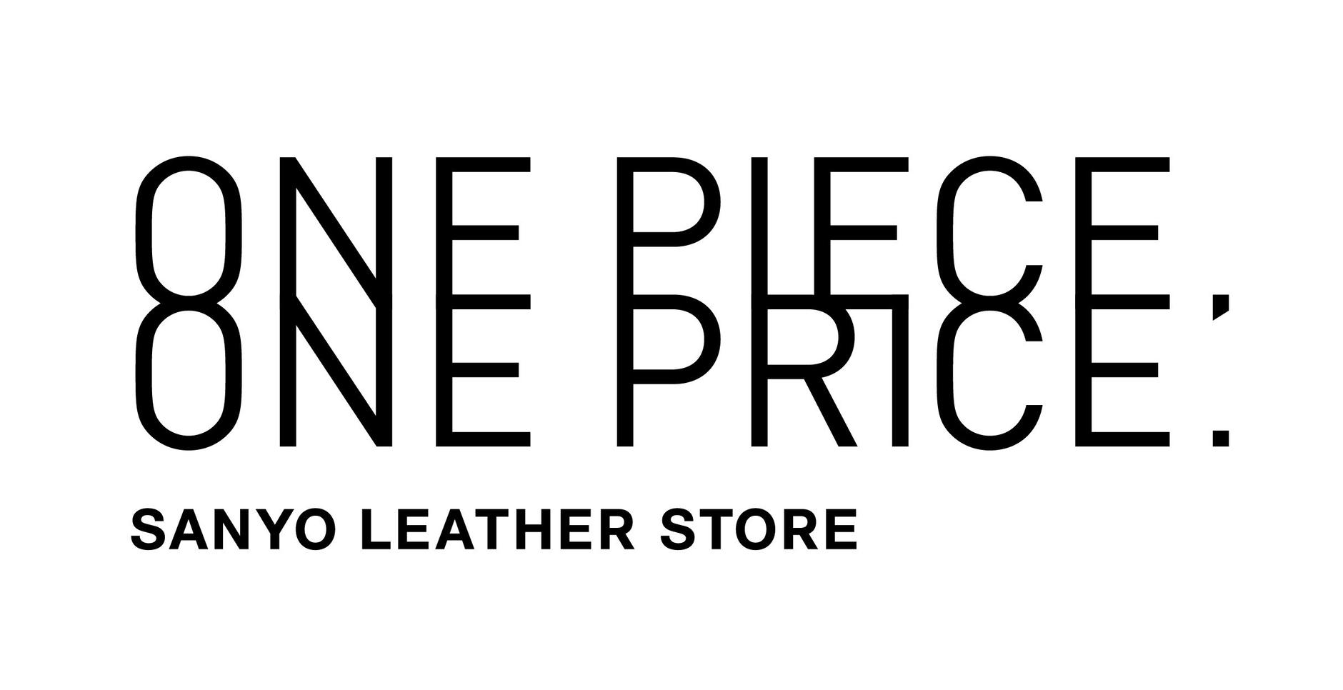 ONE PIECE, ONE PRICE. SANYO LEATHER STORE