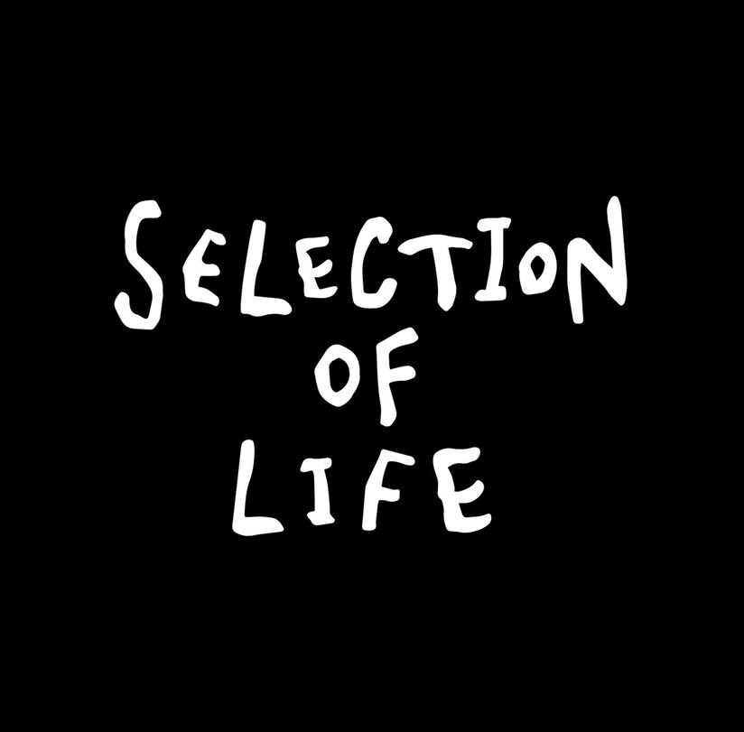 Selection of life.
