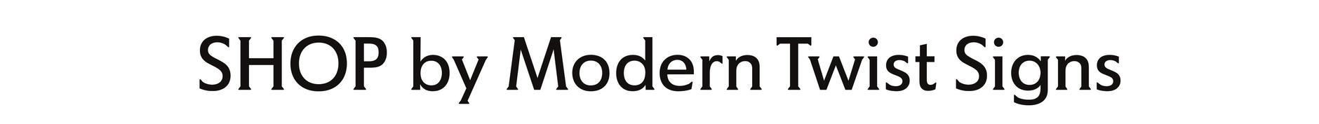 SHOP by Modern Twist Signs