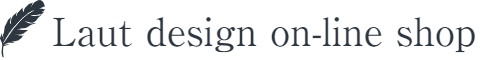 Laut design online shop -ラウトデザイン オンラインショップ-