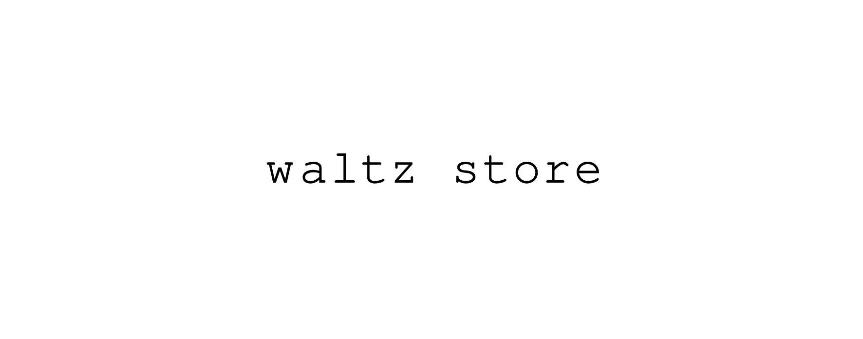 waltz store