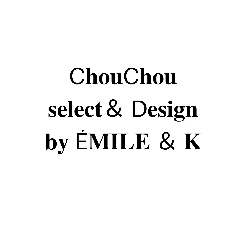 chouchou Select & Design by ÉMILE&K