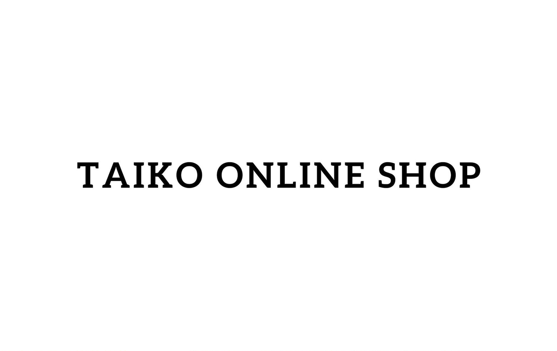 TAIKO ONLINE SHOP