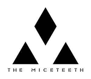 THE MICETEETH