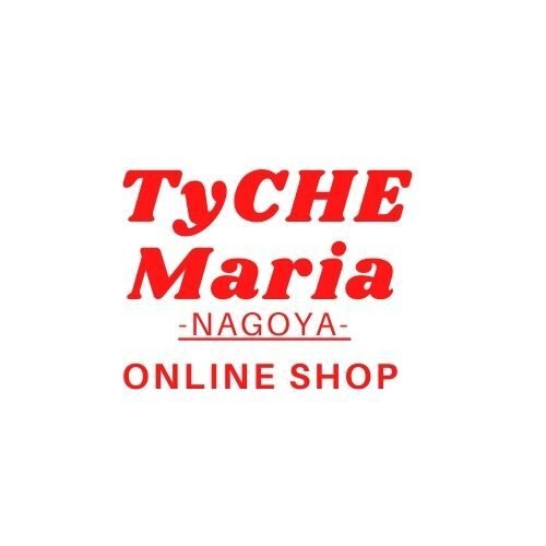 TyCHE Maria nagoya web shop