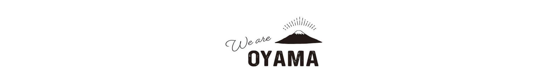 We are OYAMA