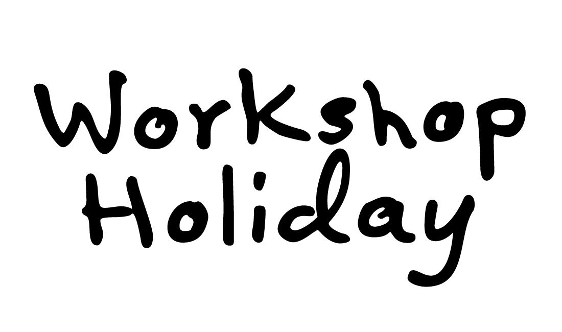 WORKSHOP HOLIDAY