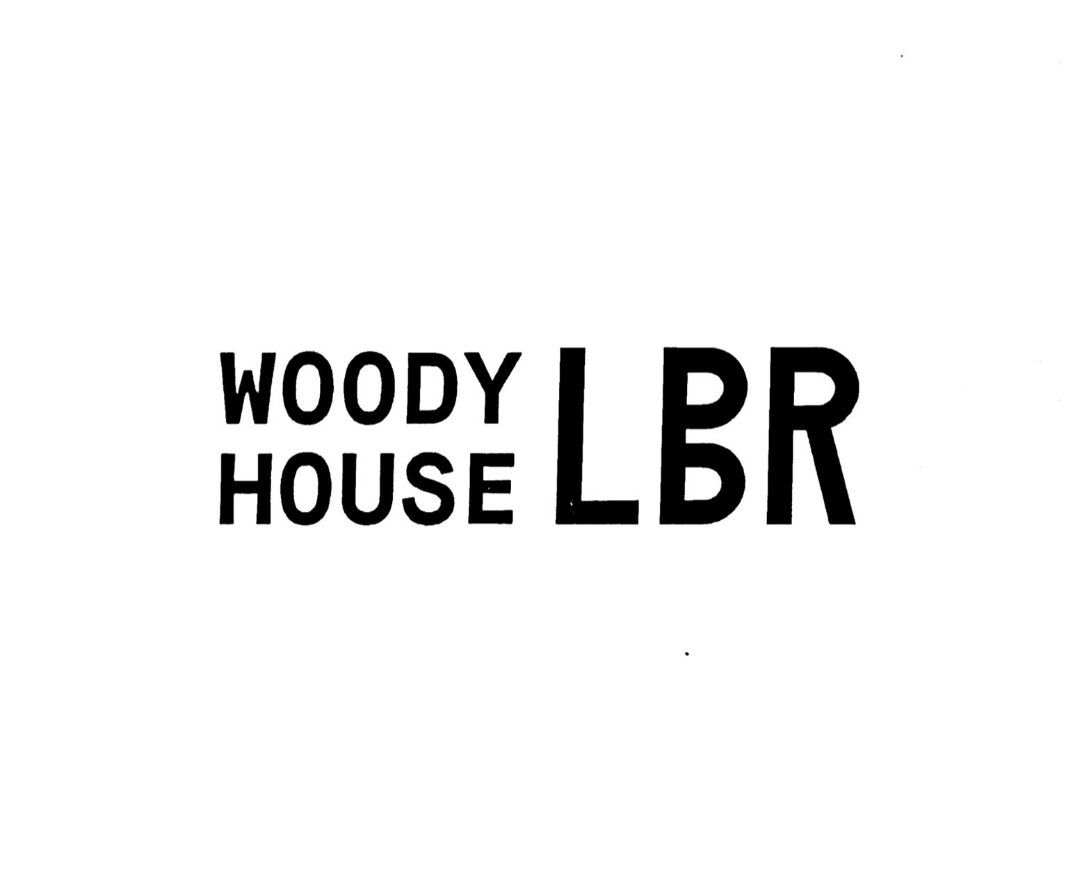 WOODY HOUSE LBR