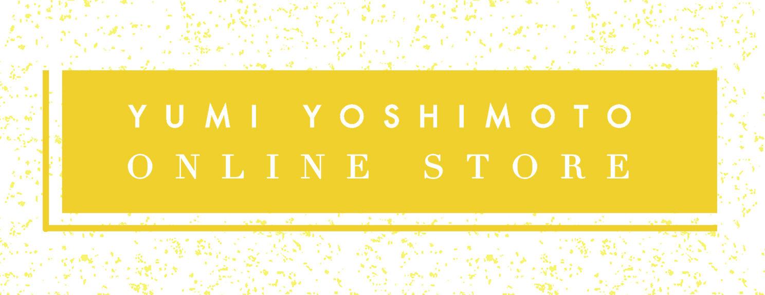 YUMI YOSHIMOTO ONLINE STORE