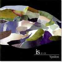 Ypsilon 『is イース』(店頭販売のみ取り扱い)