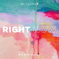 Mr.Galileo -【CD】2021/4/14 Release『ライナウ-Right Now-』