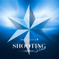 【オンライン限定CD発売】Mr.Galileo -【CD】2021/5/22 Release『SHOOTING Star feat,彩 -xi-』