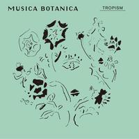 """MUSICA BOTANICA"" TROPISM (クラシック・コンピレーション)"
