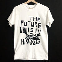 [THE FUTURE IS IN OUR HARDS. ]T-shirt  size : S / white