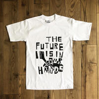 [THE FUTURE IS IN OUR HARDS. ]T-shirt  size : S,M,L,XL,2XL / white