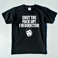 SHUT THE FUCK UP! I'M DIRECTOR(ガタガタ抜かすな! 俺が監督だ)