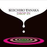 Seiichiro Tanaka / Drop In