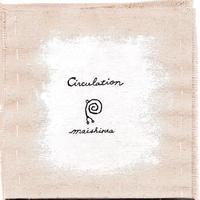 "maishinta ""Circulation"" DL版"