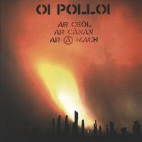 OI POLLOI - Ar Ceol Ar Canan Ar-@-mach LP (Campary Records)