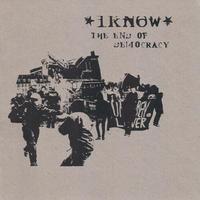 "I KNOW – The End Of Democracy 10"" (Stonehenge)"