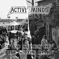 "ACTIVE MINDS  – Two Sides Of The Same Coin 7""EP (Loony Tunes)"