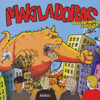 MAKILADORAS - Discography 2001-2004 CD (Bullwhip)