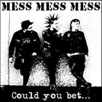MESS MESS MESS - Could You Bet... LP (No Flags)