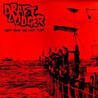 DRAFT DODGER - First Past The Last Post LP (Endless Blockade)