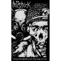 HELLSHOCK - Only The Dead Know The End Of War cassette (Disarmament)