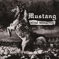 MUSTANG - Mind Wandering CD (Break The Records)