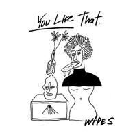 "WIPES - You Like That 7""EP / CD (Crew For Life)"