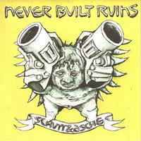 """NEVER BUILT RUINS - Schutt & Asche 7""""EP (Rinderherz)"""