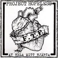"""PROJECT HOPELESS - Av Hela Mitt Hjarta 7""""EP (Distro-y)"""