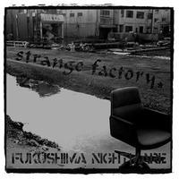 "STRANGE FACTORY - Fukushima Nightmare 7""EP (Hardcore Survives)"