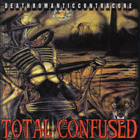 TOTAL CONFUSED - Death Romantic Contra Core CD (Tribal War Asia)