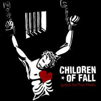 CHILDREN OF FALL - Ignition For Poor Hearts CD (ACM001)