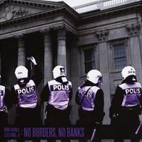 "MORE WORLD, LESS BANK PART 3: NO BORDERS, NO BANKS - compilation 7""EP (Halvfabrikat Records)"