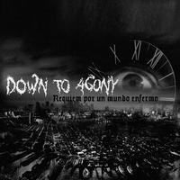 "DOWN TO AGONY - Requiem Por Un Mundo Enfermo 7""EP (ACM004)"