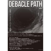 DEBACLE PATH Vol.2 (Gray Window Press)