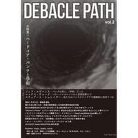 DEBACLE PATH Vol.2 (Gray Window Press)