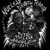NUCLEAR DEATH TERROR - Total Nuclear Annihilation 2011 CD (Alternative Distribution)