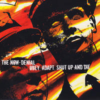 THE NOW-DENIAL - Obey, Adapt, Shut Up And Die CD (Too Circle)