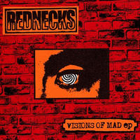 "REDNECKS - Visions Of Mad 7""EP (Hardcore Survives)"