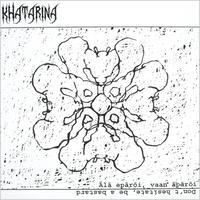 "KHATARINA - Ala Eparoi, Vaan Aparoi / Don't Hesitate, Be A Bastard 12""LP (Campary)"