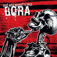 BORA - Spit Into Kismet's Face CD (Kablio Muzika)