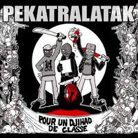 PEKATRALATAK - Pour Un Djihad De Classe CD (Ravachol Prod)