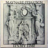 Maynard Ferguson – It's My Time