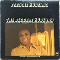 Freddie Hubbard – The Baddest Hubbard