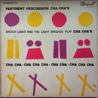 Enoch Light And The Brigade – Pertinent Percussion Cha Cha's