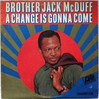 Brother Jack McDuff – A Change Is Gonna Come